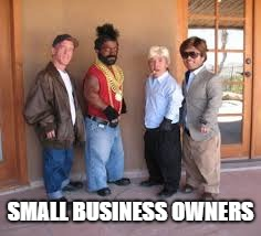 Small Business Owners | SMALL BUSINESS OWNERS | image tagged in small,business,little people,short,tiny | made w/ Imgflip meme maker