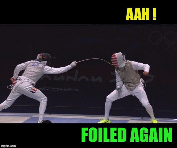 AAH ! FOILED AGAIN | made w/ Imgflip meme maker