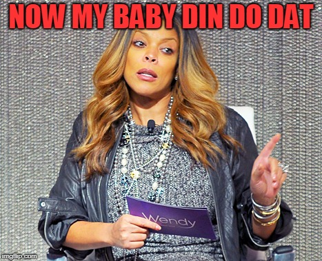 Oh No You Didn't | NOW MY BABY DIN DO DAT | image tagged in oh no you didn't | made w/ Imgflip meme maker