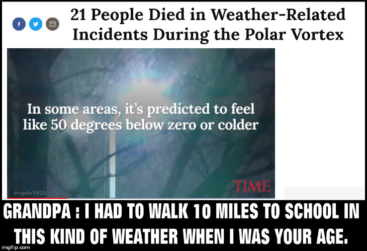 image tagged in polar vortex,winter,freezing cold,school,storytelling grandpa,grandpa | made w/ Imgflip meme maker
