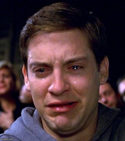 crying peter parker | ... | image tagged in crying peter parker | made w/ Imgflip meme maker