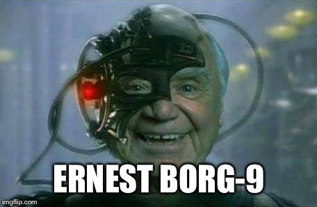ERNEST BORG-9 | image tagged in ernest borg 9 | made w/ Imgflip meme maker