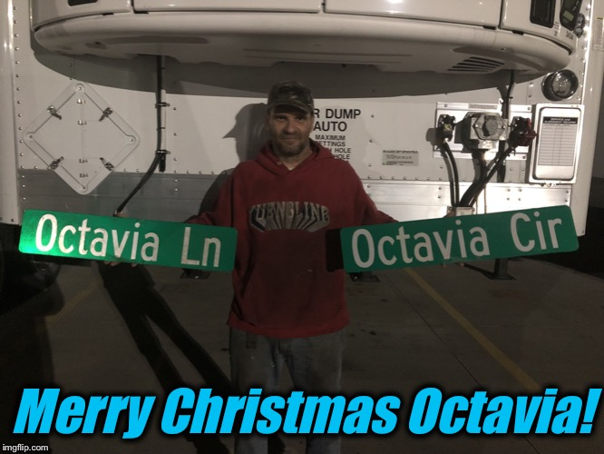 Ok, so I just got jail again.  Octavia swung through Atlanta and we met up and I gave him his belated Christmas presents to him! |  Merry Christmas Octavia! | image tagged in street signs names octavia,memes,funny,evilmandoevil,christmas | made w/ Imgflip meme maker