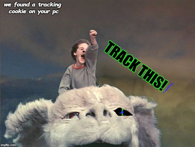 falcor - neverending story | we found a tracking cookie on your pc TRACK THIS! | image tagged in falcor - neverending story | made w/ Imgflip meme maker