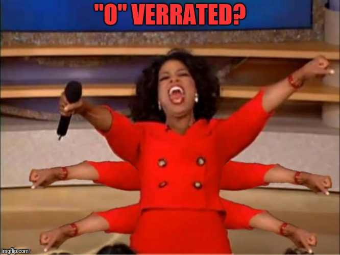 """O"" VERRATED? 