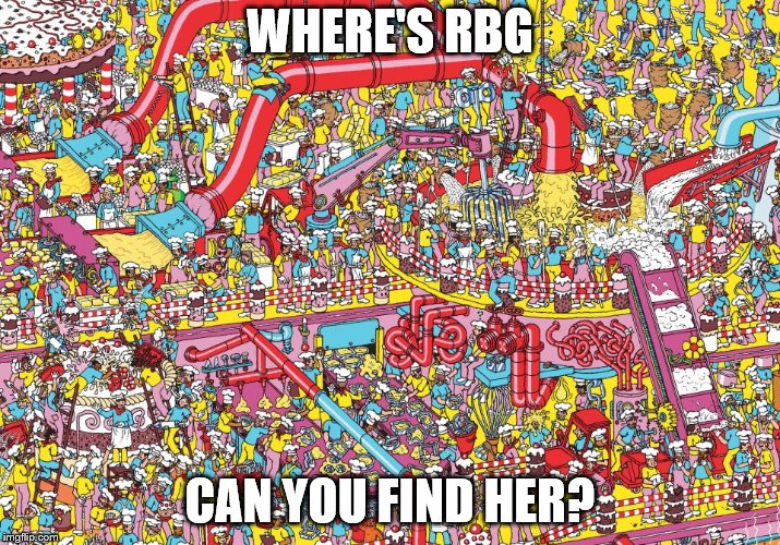 dead | WHERE'S RBG CAN YOU FIND HER? | image tagged in ruth bader ginsburg | made w/ Imgflip meme maker