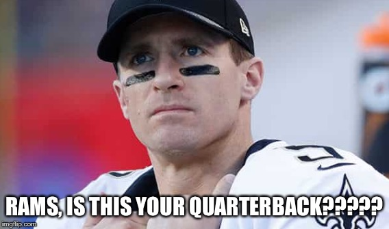 This this your QB?  | RAMS, IS THIS YOUR QUARTERBACK????? | image tagged in rams,siants,football,nfl | made w/ Imgflip meme maker