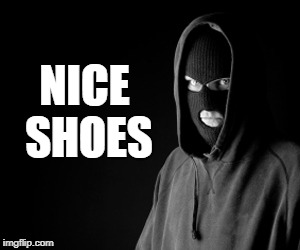 Criminal | NICE SHOES | image tagged in criminal | made w/ Imgflip meme maker
