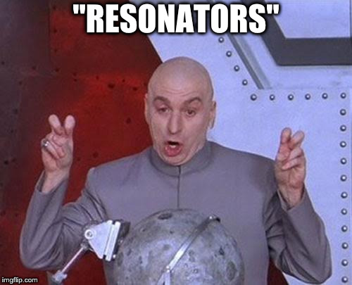 "Dr Evil Laser Meme | ""RESONATORS"" 