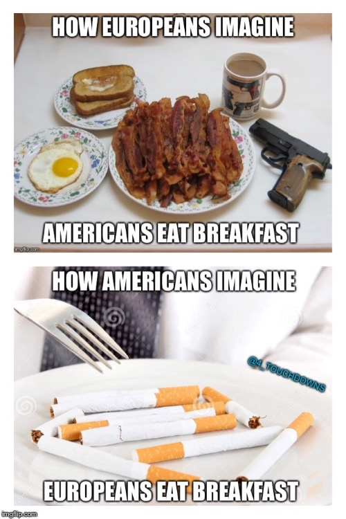 Breakfast of Champions | image tagged in europe,united states,breakfast | made w/ Imgflip meme maker