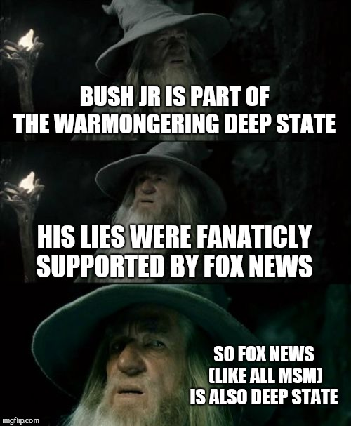 A network owned by a billionare is just the same as all the rest my reptarded friends  |  BUSH JR IS PART OF THE WARMONGERING DEEP STATE; HIS LIES WERE FANATICLY SUPPORTED BY FOX NEWS; SO FOX NEWS (LIKE ALL MSM) IS ALSO DEEP STATE | image tagged in memes,fox news,scumbag republicans | made w/ Imgflip meme maker