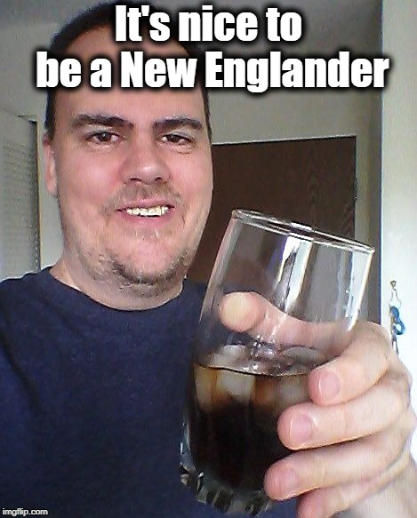 cheers | It's nice to be a New Englander | image tagged in cheers | made w/ Imgflip meme maker