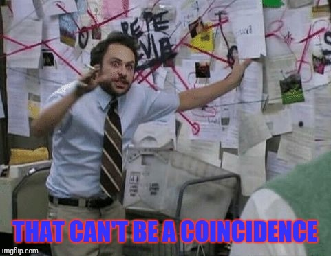 Conspiracy Wall | THAT CAN'T BE A COINCIDENCE | image tagged in conspiracy wall | made w/ Imgflip meme maker