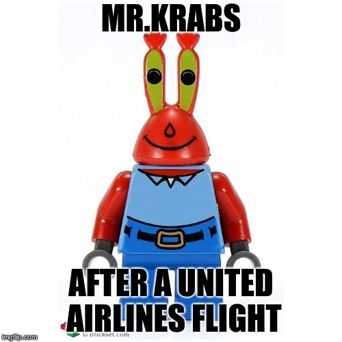 Mr.Krabs | MR.KRABS AFTER A UNITED AIRLINES FLIGHT | image tagged in mr krabs,united airlines | made w/ Imgflip meme maker