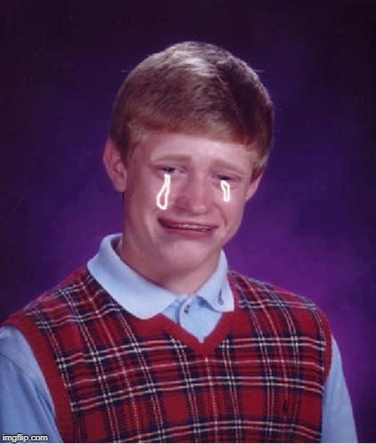 Bad Luck Brian Cry | image tagged in bad luck brian cry | made w/ Imgflip meme maker