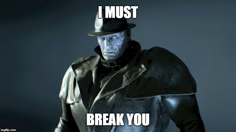 Mr. X Must Break You | I MUST BREAK YOU | image tagged in gaming,resident evil,remake,rocky iv | made w/ Imgflip meme maker