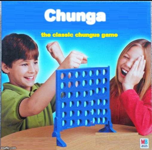 Blank Connect Four | Chunga the classic chungus game | image tagged in blank connect four | made w/ Imgflip meme maker
