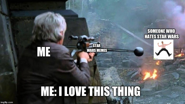 star wars meme | ME SOMEONE WHO HATES STAR WARS ME: I LOVE THIS THING STAR WARS MEMES | image tagged in star wars | made w/ Imgflip meme maker