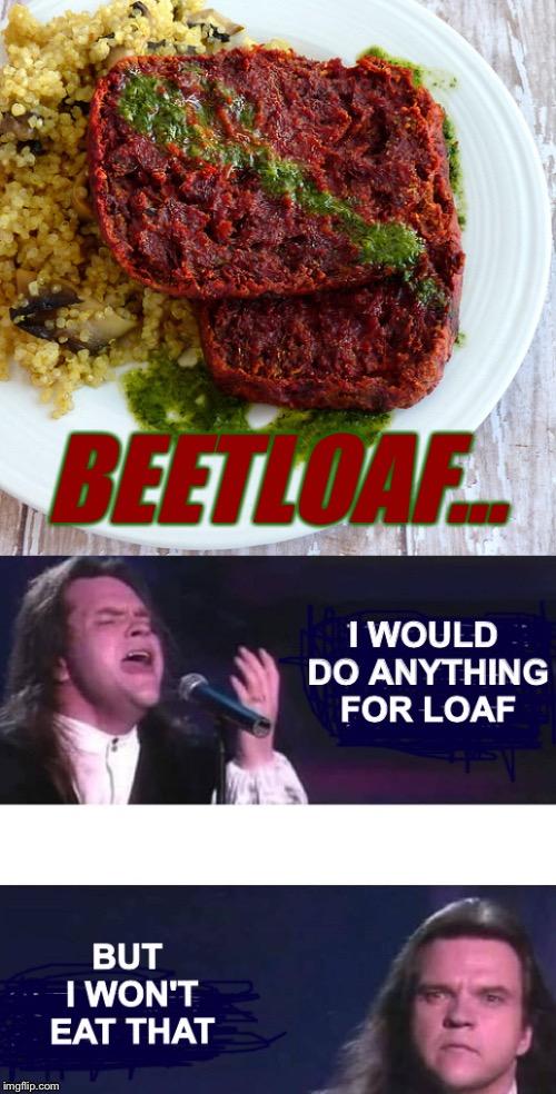 Meatloaf Memes Gifs Imgflip