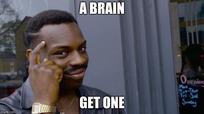 Roll Safe Think About It Meme | A BRAIN GET ONE | image tagged in memes,roll safe think about it | made w/ Imgflip meme maker