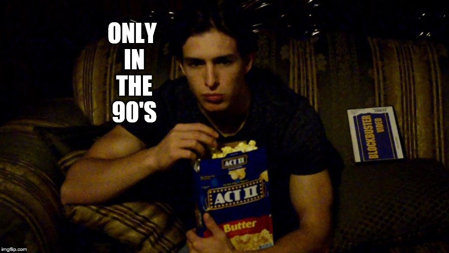 only in the 90's | ONLY IN THE 90'S | image tagged in 90s | made w/ Imgflip meme maker