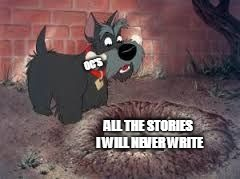 OC'S; ALL THE STORIES I WILL NEVER WRITE | image tagged in writer,writing,oc,meme,lady and the tramp,cartoon | made w/ Imgflip meme maker