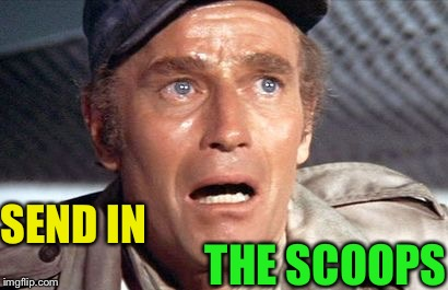 soylent green | SEND IN THE SCOOPS | image tagged in soylent green | made w/ Imgflip meme maker
