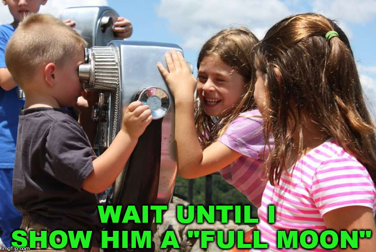 "The rare daytime full moon | WAIT UNTIL I SHOW HIM A ""FULL MOON"" 