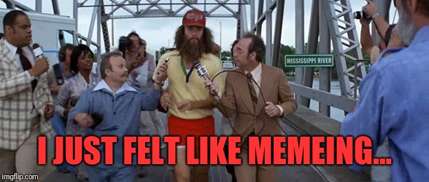 It's coming: Forrest Gump week Feb 10th-16th | I JUST FELT LIKE MEMEING... | image tagged in forrest gump running interview,forrest gump week,forrest gump,memes,cravenmoordik,running | made w/ Imgflip meme maker