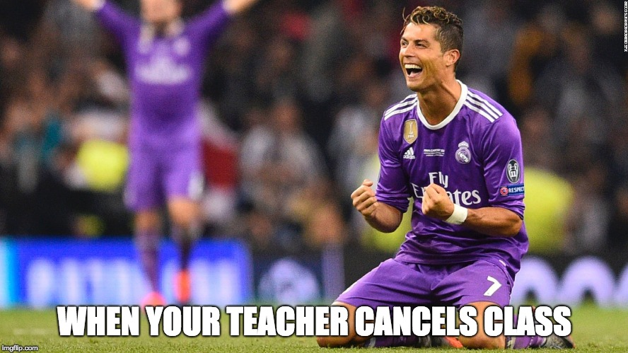 When your teacher cancels class |  WHEN YOUR TEACHER CANCELS CLASS | image tagged in cristiano ronaldo,school,futbol,soccer,purple | made w/ Imgflip meme maker