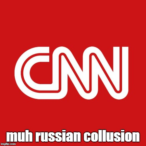 Cnn | muh russian collusion | image tagged in cnn | made w/ Imgflip meme maker