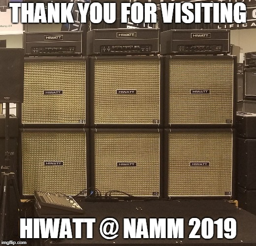 Hiwatt @ NAMM |  THANK YOU FOR VISITING; HIWATT @ NAMM 2019 | image tagged in hiwatt,amplifier,stack,guitar rig | made w/ Imgflip meme maker