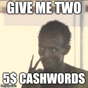 The universal language of lottery | GIVE ME TWO 5$ CASHWORDS | image tagged in memes,look at me,lottery,gambling | made w/ Imgflip meme maker