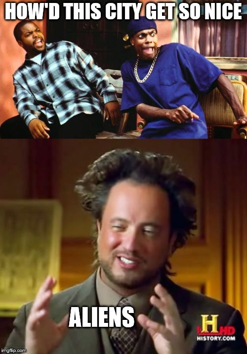 HOW'D THIS CITY GET SO NICE ALIENS | image tagged in memes,ancient aliens,ice cube damn | made w/ Imgflip meme maker