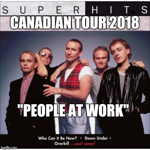 "Mean At Work, in Canada  | CANADIAN TOUR 2018 ""PEOPLE AT WORK"" 