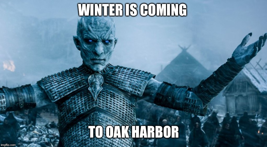 Game of Thrones Night King | WINTER IS COMING TO OAK HARBOR | image tagged in game of thrones night king | made w/ Imgflip meme maker