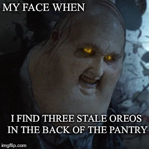 It's 3a.m. I must be hongry | MY FACE WHEN I FIND THREE STALE OREOS IN THE BACK OF THE PANTRY | image tagged in hungry,creepy,weird | made w/ Imgflip meme maker