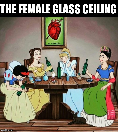 Glass bottle ceiling  | THE FEMALE GLASS CEILING | image tagged in modern princess,drinking,alcohol,beer,feminist,disney | made w/ Imgflip meme maker