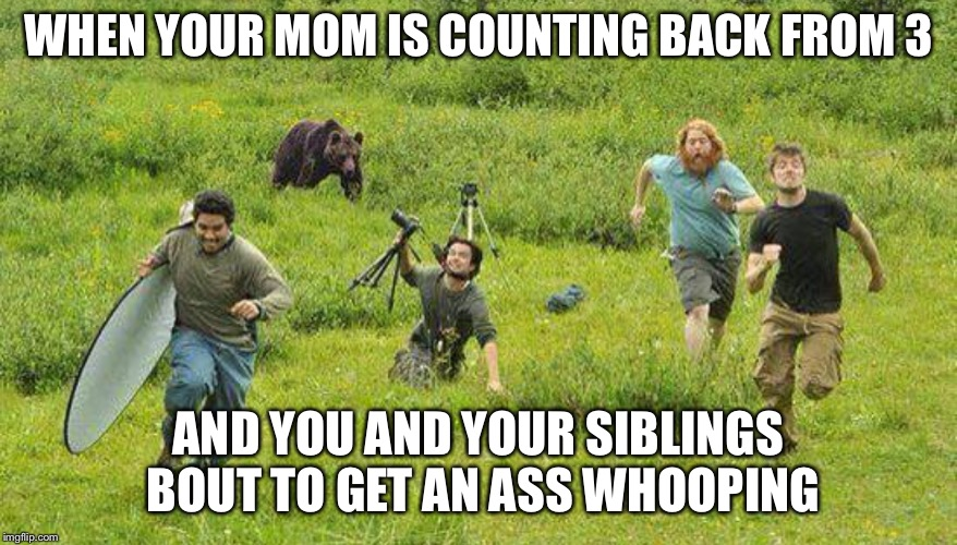 WHEN YOUR MOM IS COUNTING BACK FROM 3 AND YOU AND YOUR SIBLINGS BOUT TO GET AN ASS WHOOPING | image tagged in siblings | made w/ Imgflip meme maker