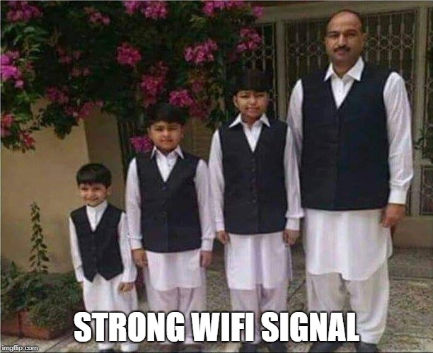 Strong WIFI Signal | STRONG WIFI SIGNAL | image tagged in strong wifi network,wifi,signal,strength,network,cell phone | made w/ Imgflip meme maker