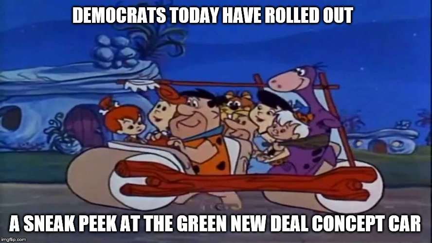 I just realized how much Betty looks like AOC, and Bam-Bam looks like Bernie | DEMOCRATS TODAY HAVE ROLLED OUT A SNEAK PEEK AT THE GREEN NEW DEAL CONCEPT CAR | image tagged in memes,flintstones,green new deal,yabba dabba doooo | made w/ Imgflip meme maker