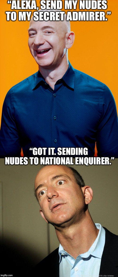 "Alexa always screws up speech recognition! | ""ALEXA, SEND MY NUDES TO MY SECRET ADMIRER."" ""GOT IT. SENDING NUDES TO NATIONAL ENQUIRER."" 