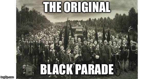 The Black Parade | THE ORIGINAL BLACK PARADE | image tagged in mcr,theblackparade,welecometotheblackparade | made w/ Imgflip meme maker