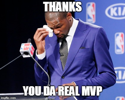 THANKS YOU DA REAL MVP | made w/ Imgflip meme maker