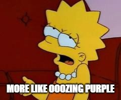 Meh | MORE LIKE OOOZING PURPLE | image tagged in meh | made w/ Imgflip meme maker