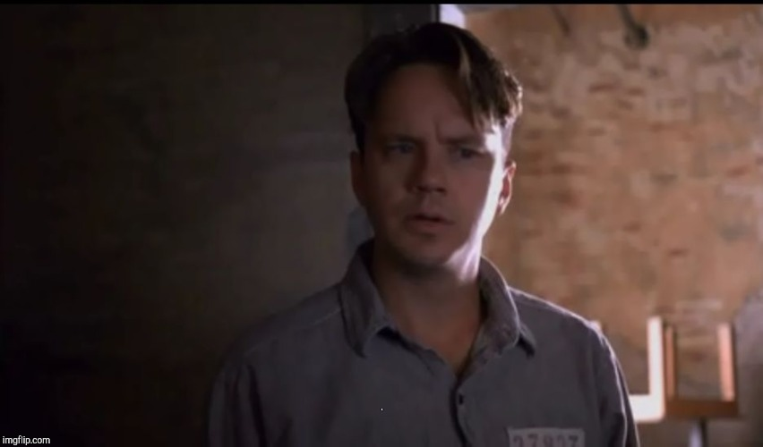 Andy Dufresne | O | image tagged in andy dufresne | made w/ Imgflip meme maker