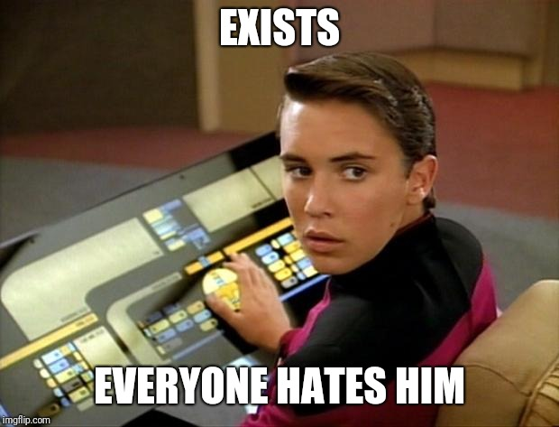 Wesley crusher | EXISTS EVERYONE HATES HIM | image tagged in wesley crusher,star trek | made w/ Imgflip meme maker