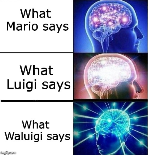 "This is in reference to the ""what are the Mario Bros views on ___"" if unclear. 