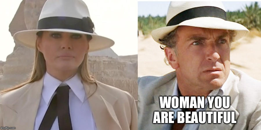 FLOTUS of the Lost Ark | WOMAN YOU ARE BEAUTIFUL | image tagged in flotus,melania trump,belloq,raiders of the lost ark,indiana jones,beautiful woman | made w/ Imgflip meme maker
