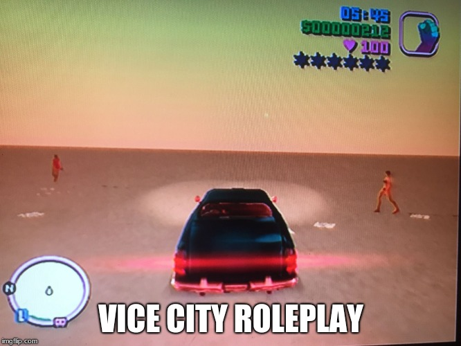 Vice city | VICE CITY ROLEPLAY | image tagged in vice city | made w/ Imgflip meme maker